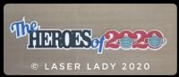The Heroes of 2020 - Laser Title