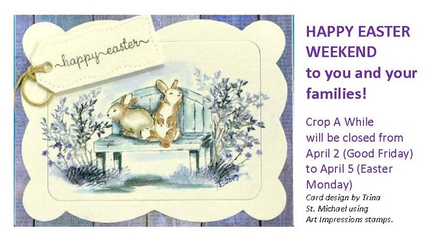 Happy Easter - closed Apr 2 to 5