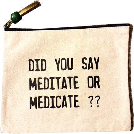 Accessory Bag Meditate or Medicate