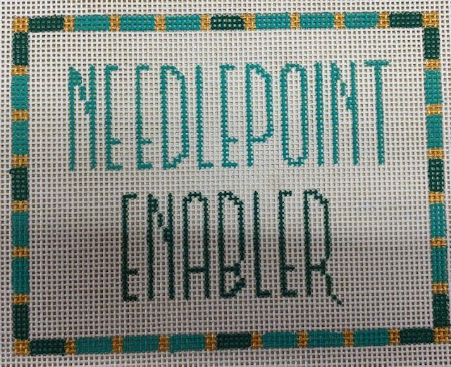 Needlepoint Enabler Saying