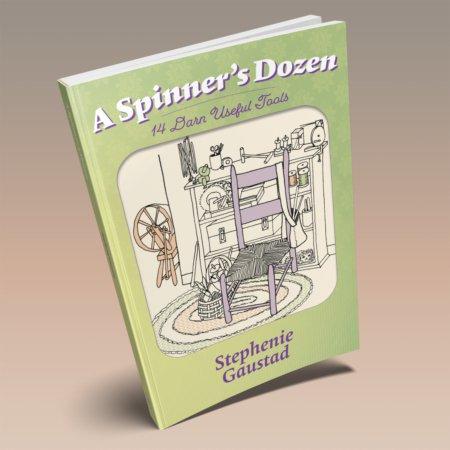 A Spinner's Dozen:  14 Darn Useful Tools by Stephenie Gaustad