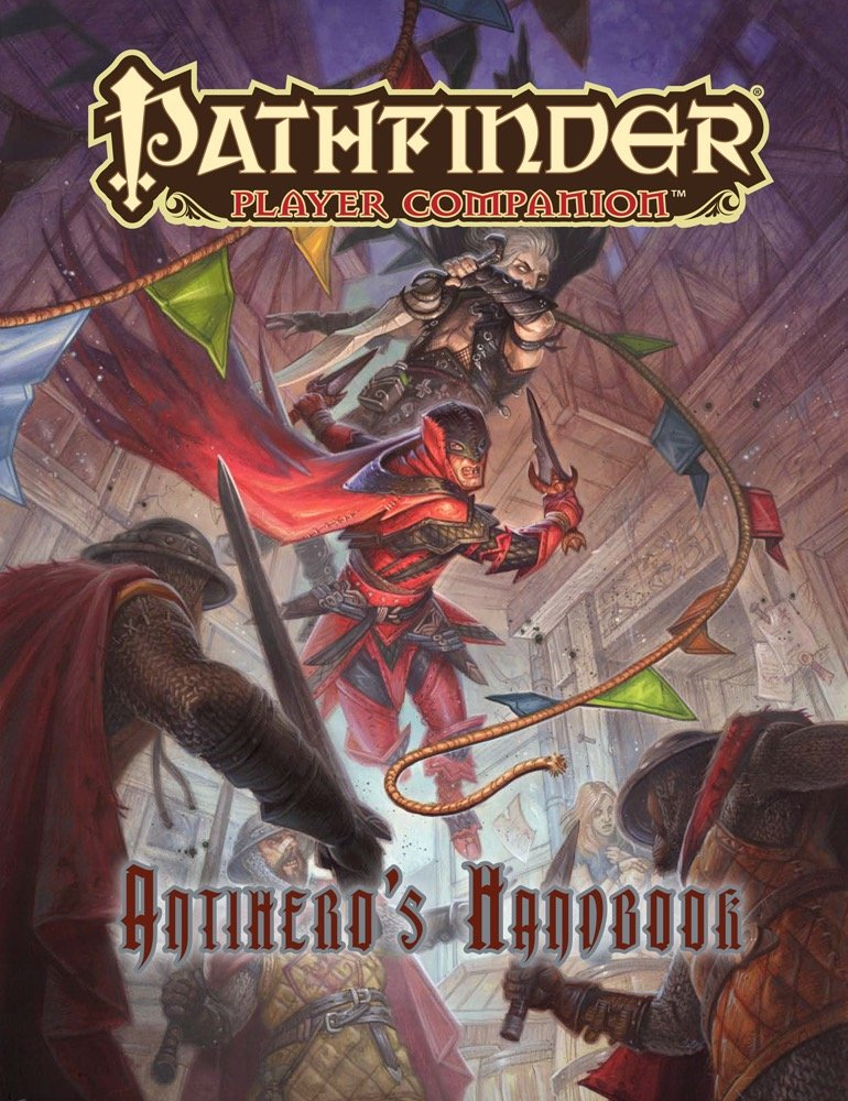 Pathfinder Player Companion - Antihero's Handbook