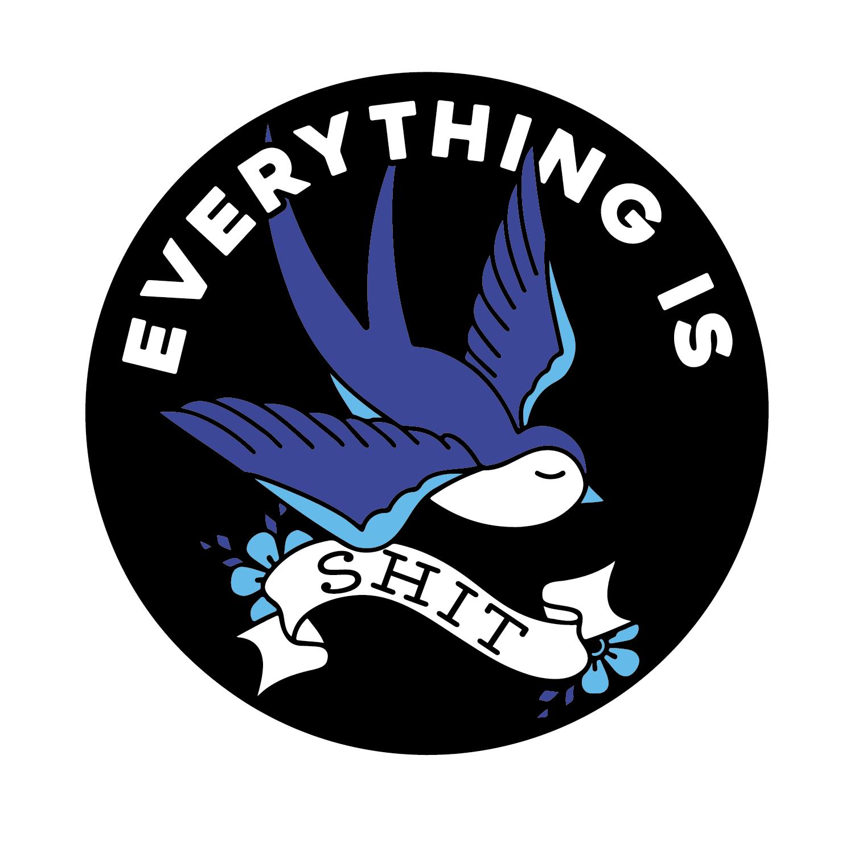 Pin Everything is Shit Bluebird