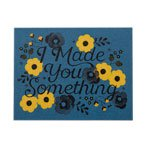 Gift Card Made You Something - Blue note card 4x6