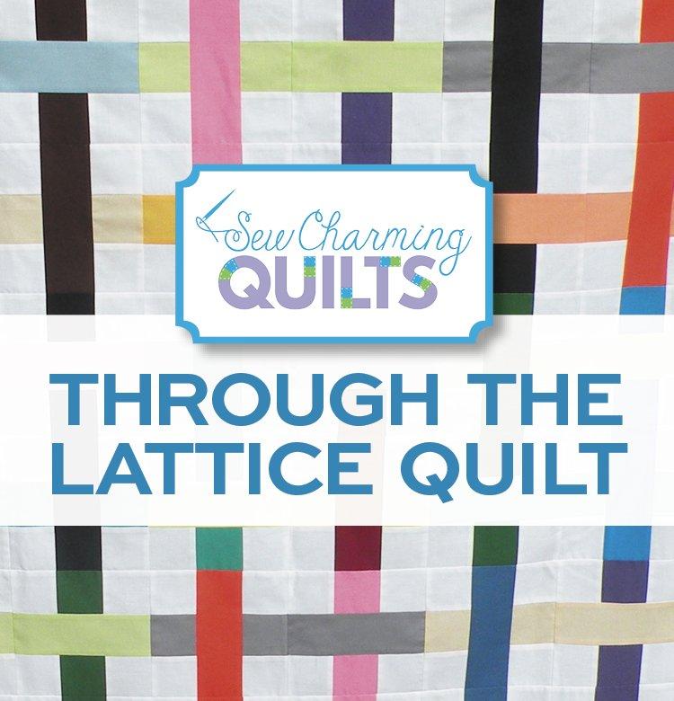Through The Lattice Quilt Pattern (DIGITAL DOWNLOAD)