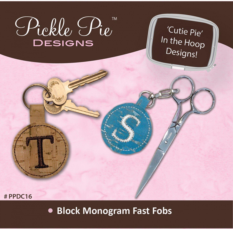 Block Monogram Fast Fobs CD Pickle Pie In The Hoop Embroidery