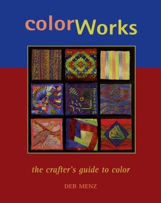 ColorWorks: The Crafters Guide to Color