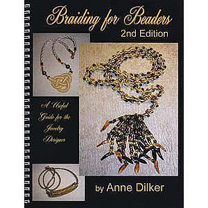 Braiding For Beaders 2nd edition by Anne Dilker