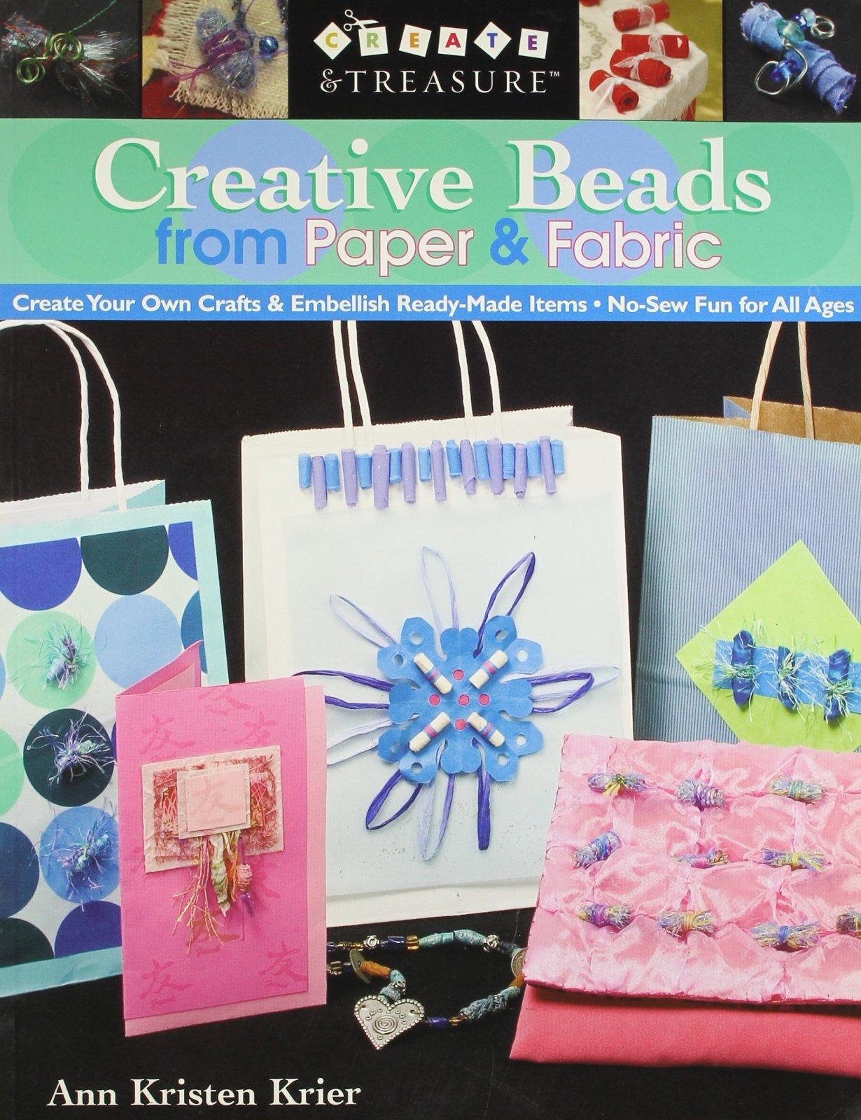 Creative Beads from Paper & Fabric - by Ann Kristen Krier
