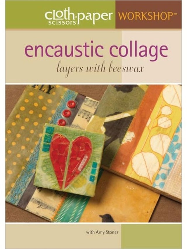 Encaustic Collage - Layers with Beeswax with Amy Stoner DVD