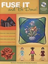 Fuse It and Be Done: Finish Projects Faster Using Fusible Products Paperback