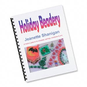 Holiday Beadery by Jeanette Shanigan