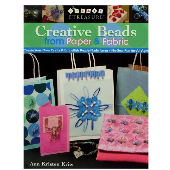 Creative Beads from Paper & Fabric - by Ann Kristen Krier