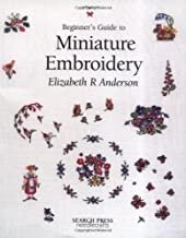 Beginner's Guide to Miniature Embroidery Paperback