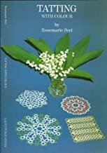 Tatting with Colour - Rosemarie Peel (Paperback)