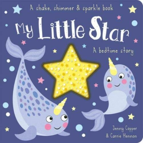 My Little Star - A Shake, Shimmer & Sparkle Book