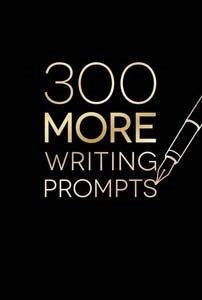 300 More Writing Prompts Journal