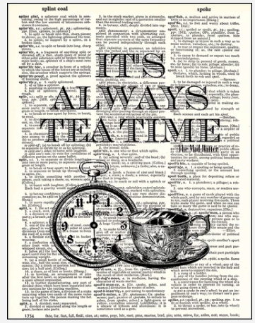 Dictionary Prints It's Always Teatime Quote