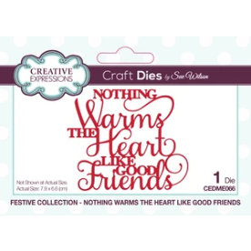 Dies by Sue Wilson Festive Nothing Warms The Heart Like Good Friends