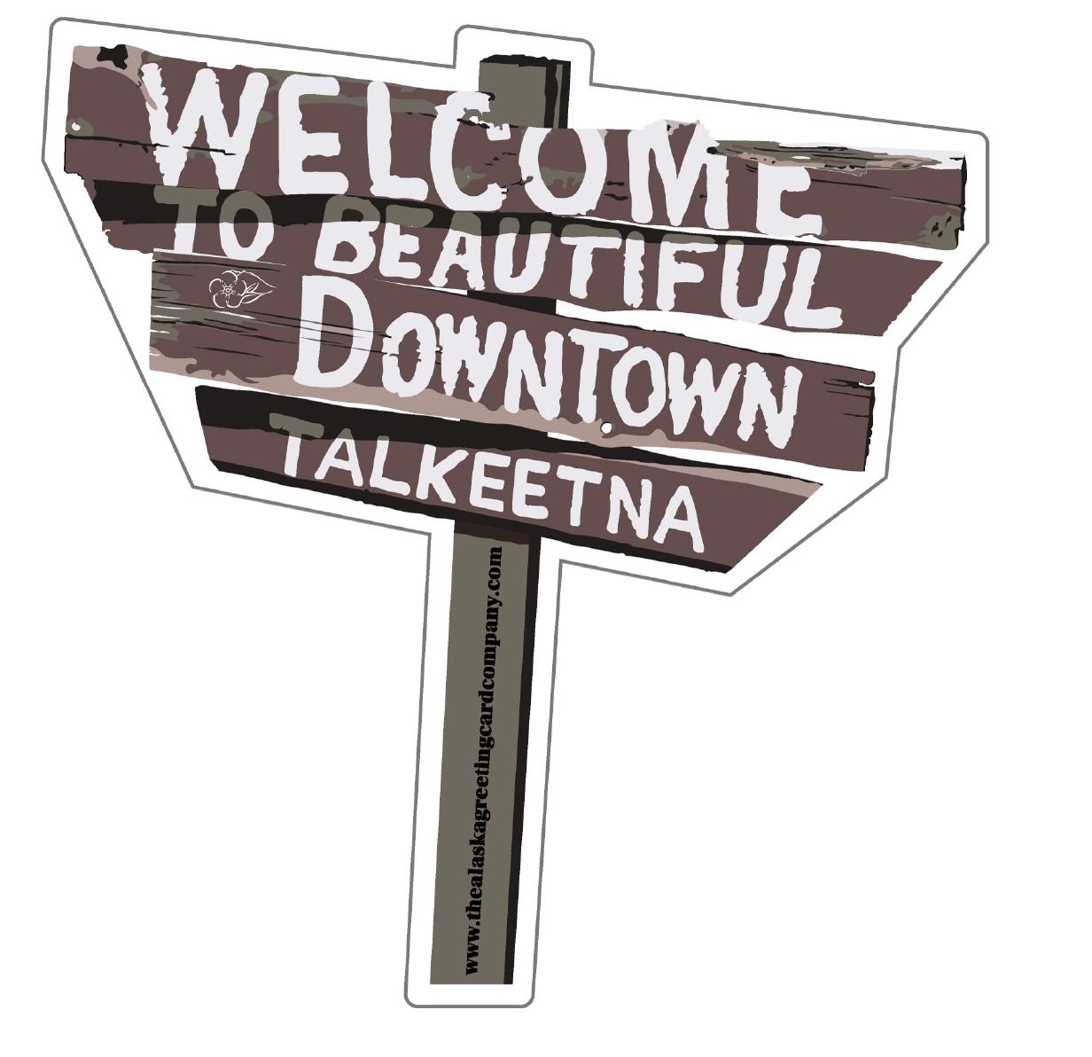 4 x 4 Die Cut Welcome to Talkeetna Sticker