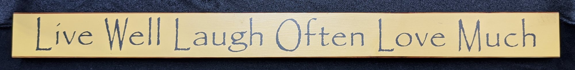 Live Well Laugh Often Love Much wooden sign