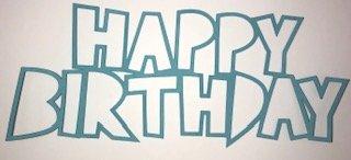 HAPPY BIRTHDAY OUTLINE die cut