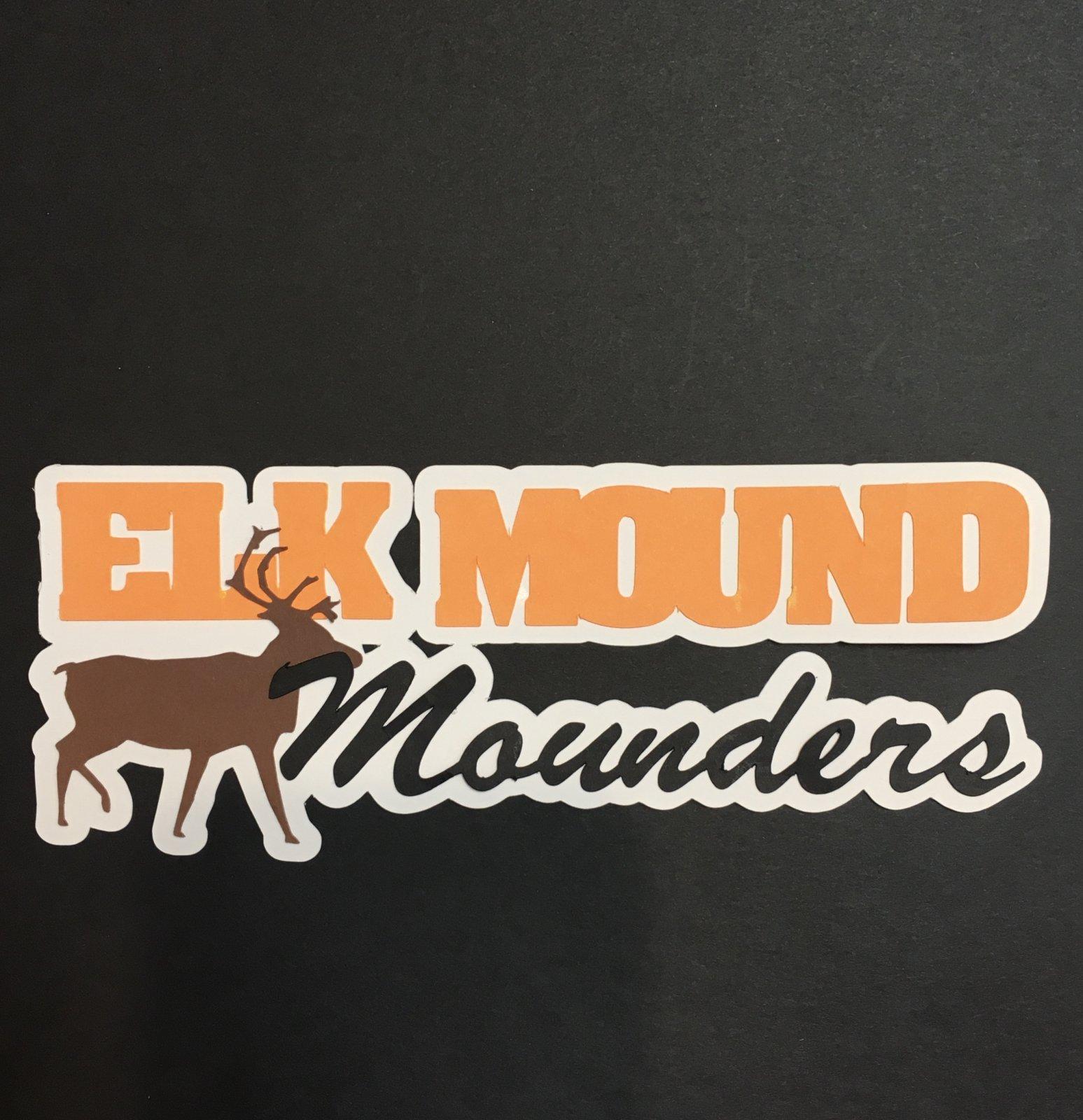 ELK MOUND MOUNDERS die cut