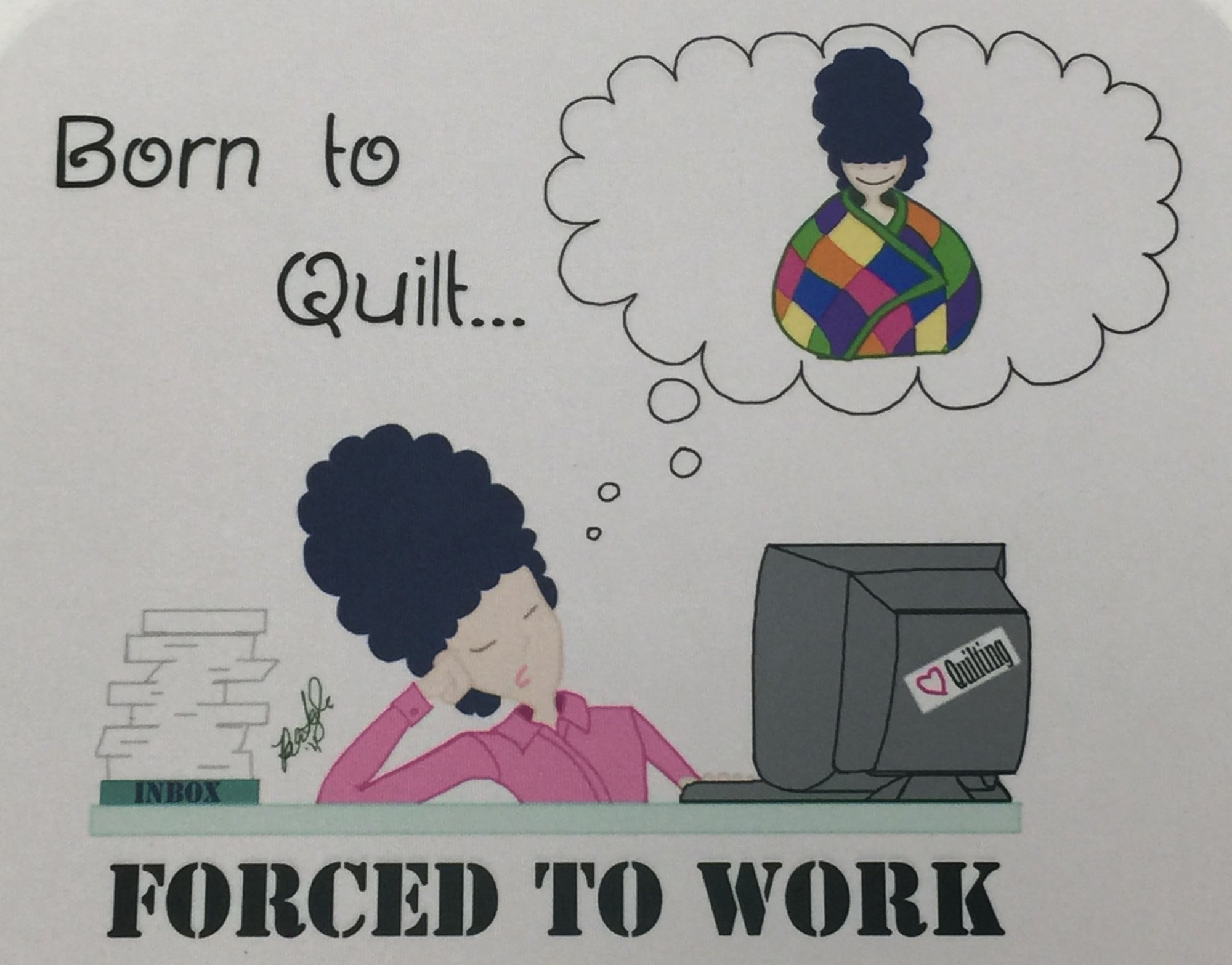 Born To Quilt Forced To Work Mouse Pad