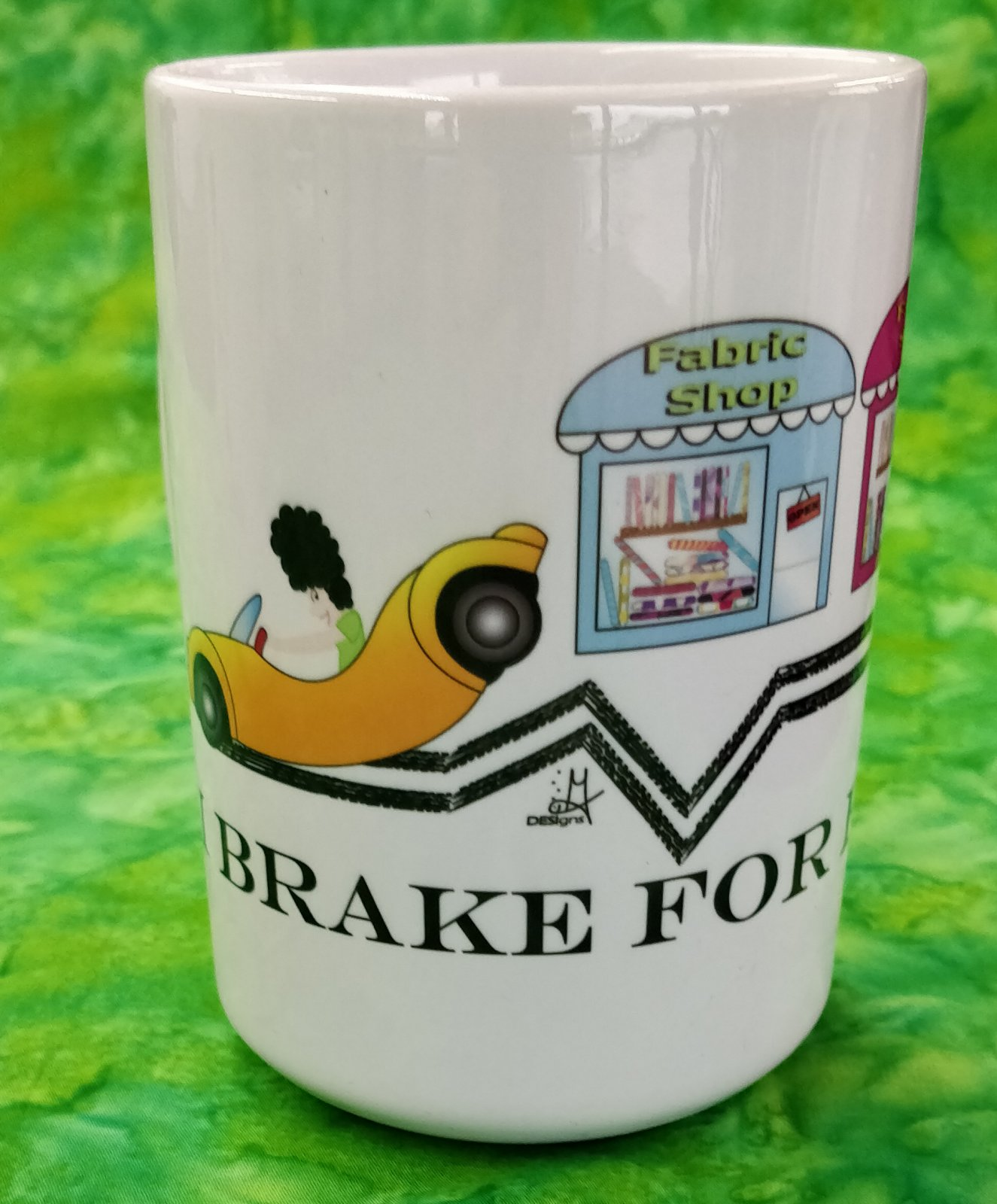 Mug - I Brake for Fabric - in store or curbside