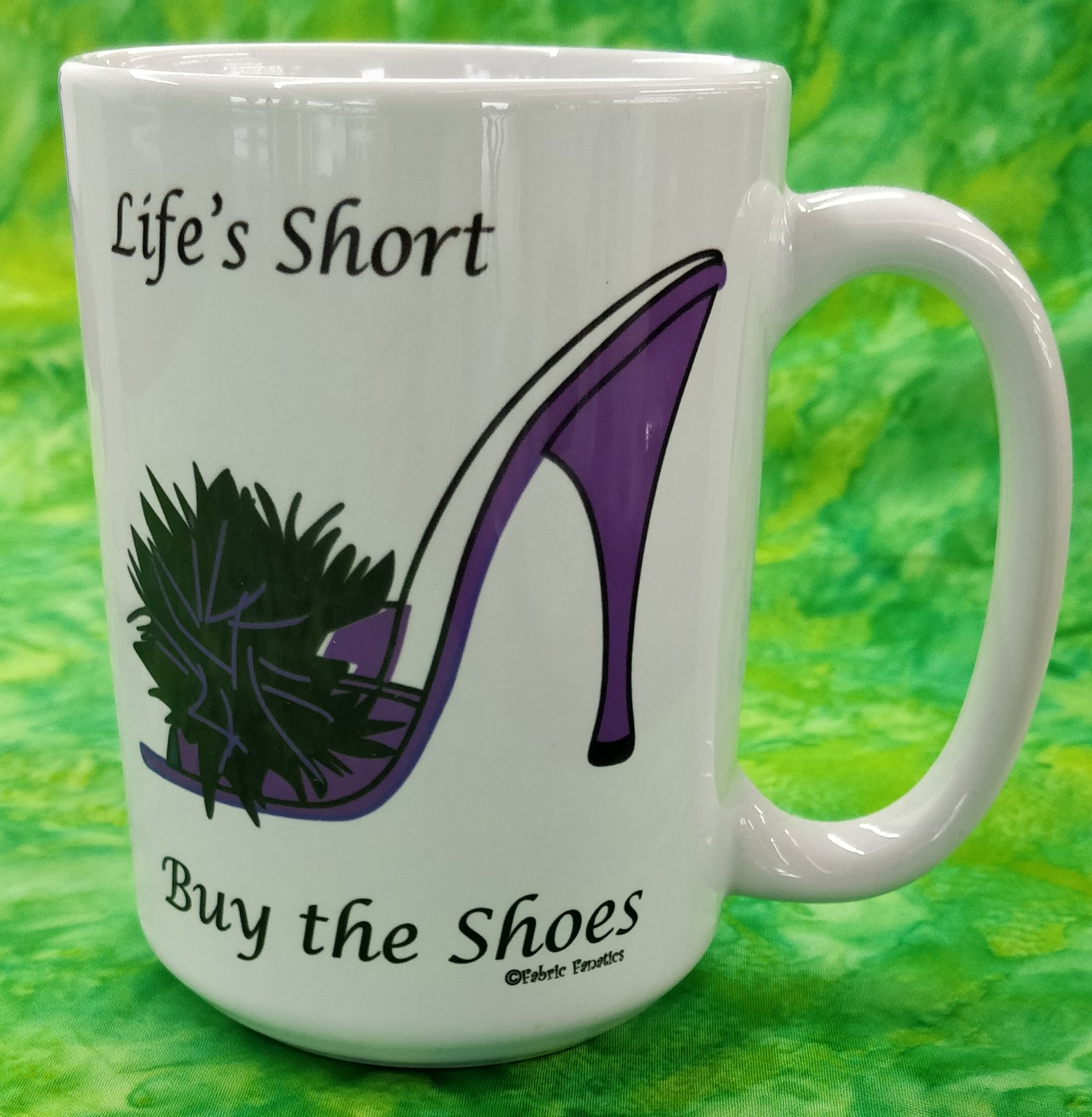 Mug - Life is Short Buy the Shoes - in store or curbside