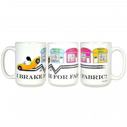 Mug- I brake for Fabric