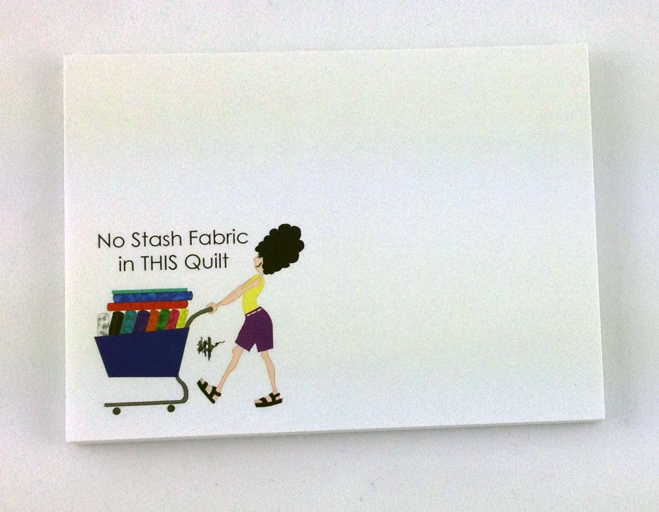No Stash Fabric In This Quilt sticky note Pad