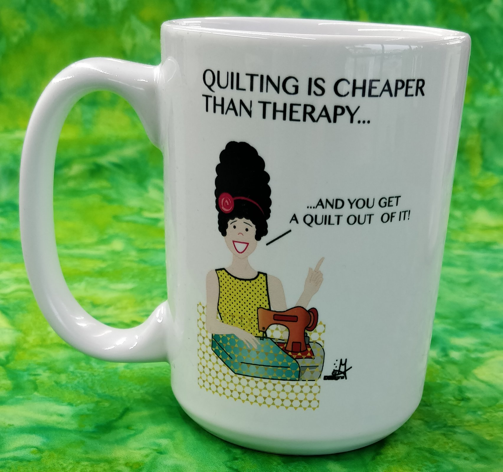 Mug - Quilting is Cheaper than Therapy - in store or curbside