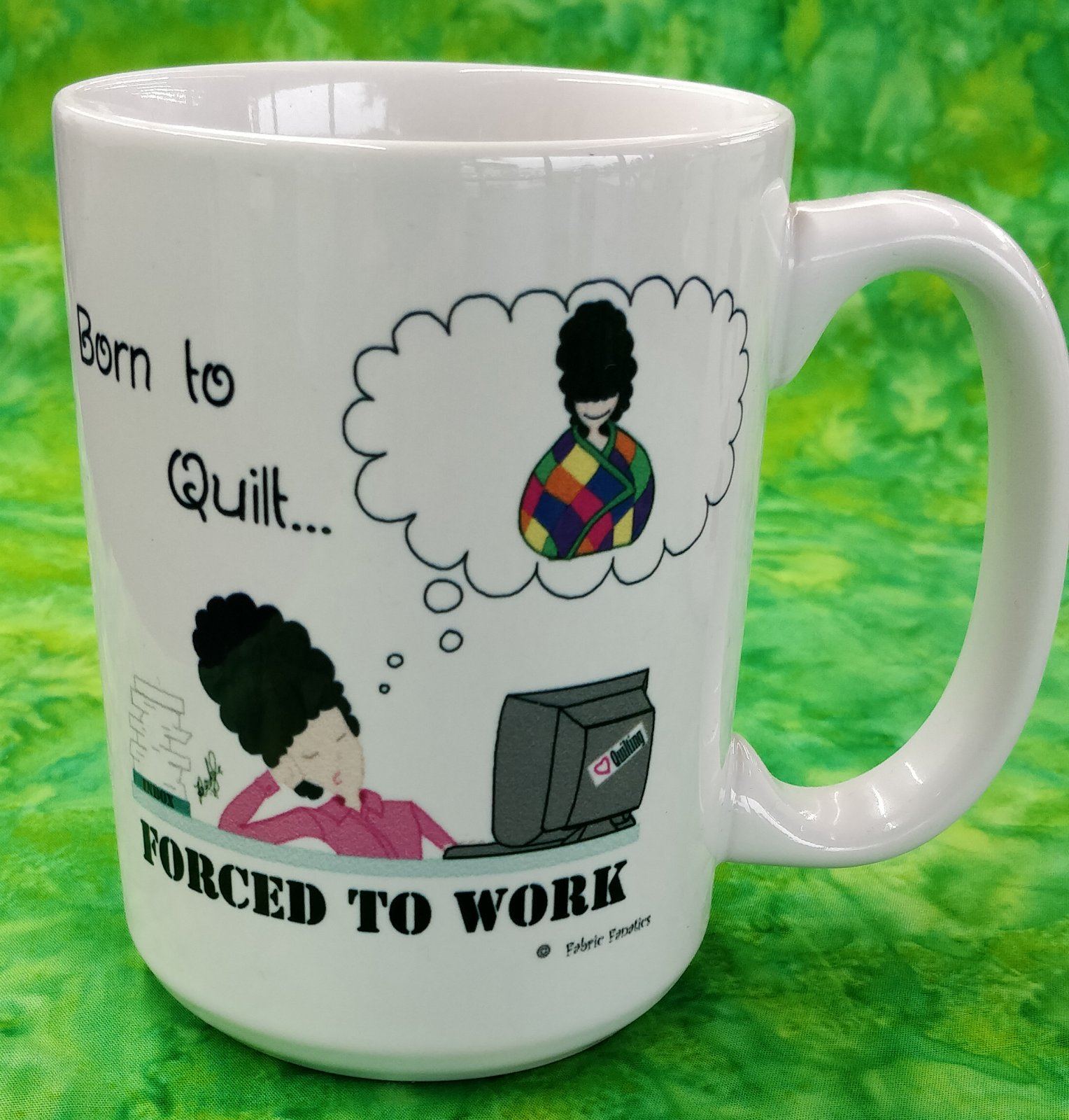 Mug - Born to Quilt Forced to Work - in store or curbside