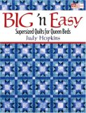 Big 'N Easy: Supersized Quilts for Queen Beds