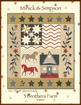3 Brothers Farm Quilt Pattern by Minick & Simpson