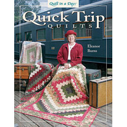Quick Trip Quilts (Quilt in a Day) by Eleanor Burns