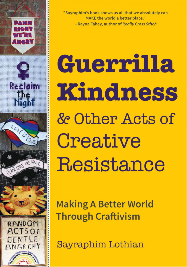 Guerrilla Kindness & Other Acts of Creative Resistance by Sayraphim Lothian