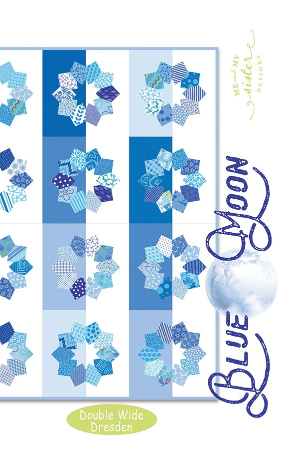 Blue Moon Quilt Pattern - Me & My Sister Designs