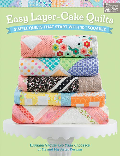Easy Layer Cake Quilts Book | Me & My Sister Designs