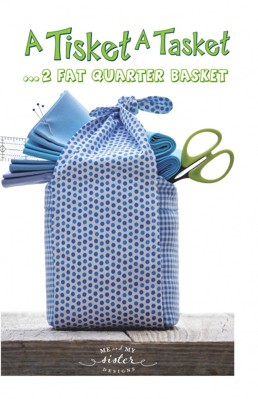 A Tisket A Tasket, 2 Fat Quarter Basket Pattern - Me & My Sister Designs