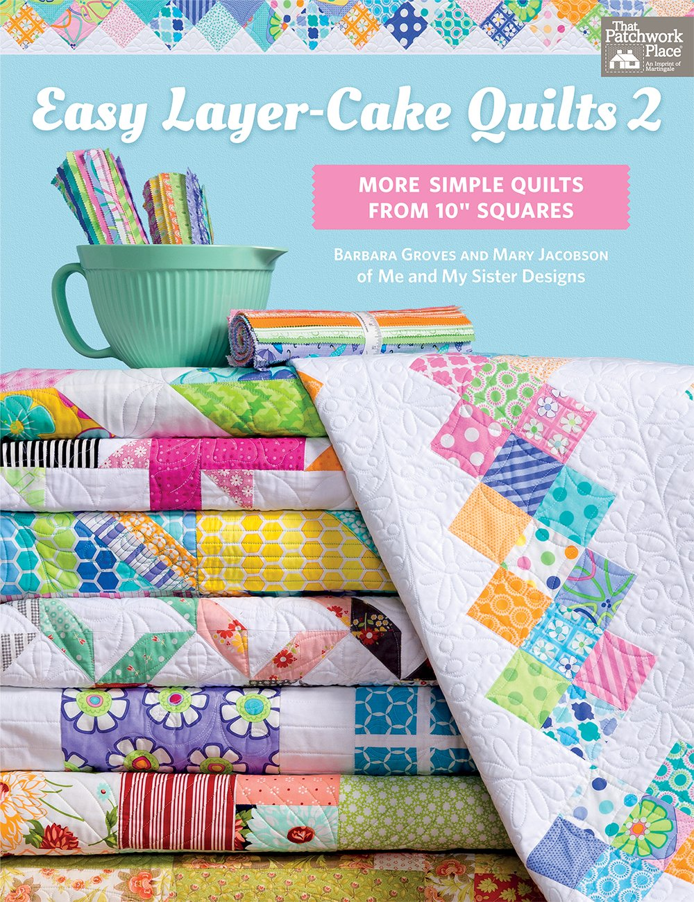 Easy Layer Cake Quilts Book #2 | Me & My Sister Designs