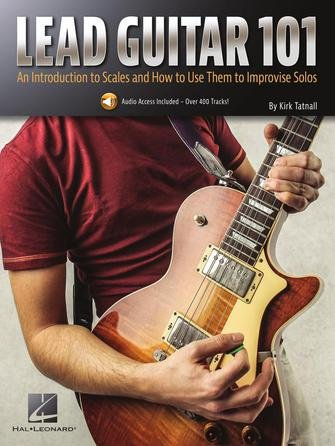 Lead Guitar 101 - An Introduction to Scales and How To Use Them to Improvise Solos