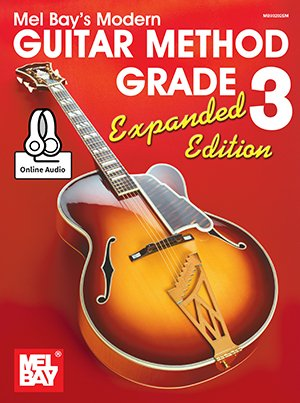 Mel Bay's Modern Guitar Method Grade 3 Expanded Ed.