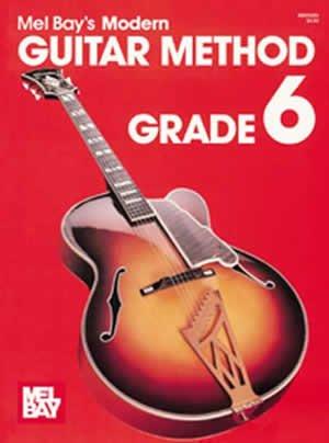 Mel Bay's Modern Guitar Method Grade 6