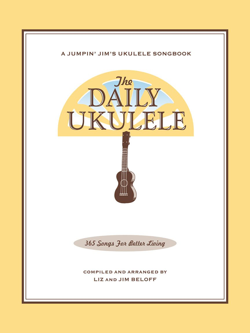 The Daily Ukulele - 365 Songs for Better Living
