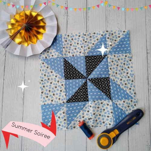 Summer Soiree Sew Along Block 4  You are invited!