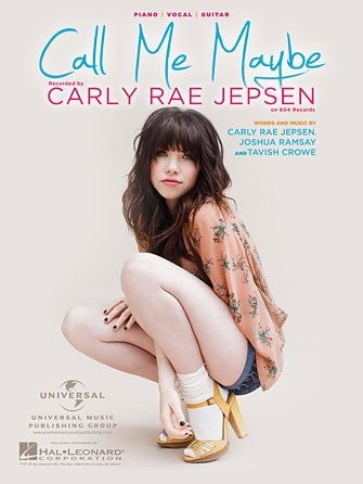 Call Me Maybe  Artist: Carly Rae Jepsen