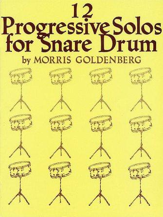 Twelve Progressive Solos for Snare Drum  Composer: Morris Goldenberg