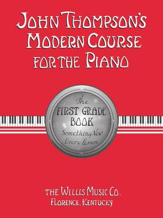 John Thompson's Modern Course for the Piano – First Grade (Book Only) First Grade – English